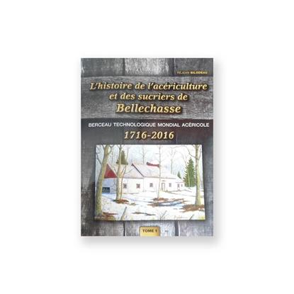 """Picture of BOOK """"L'HISTOIRE DE L'ACERÉRICULTURE ET DES SUCRIERS DE BELLECHASSE"""" (FRENCH)"""